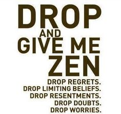 drop and give me ZEN... LOVE this!