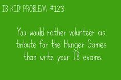 Umm, maybe the Hunger Games would have been easier.