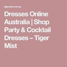 Dresses Online Australia | Shop Party & Cocktail Dresses – Tiger Mist