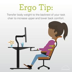 Transfer body weight to the backrest of your task chair to increase upper and lower back comfort. Humanscale Ergo Tip | Modern workplace | Ergonomic workstation | Basic ergonomics | Well-being | Healthier working posture | Body support | Minimize injury risks | Reduce discomfort | Body movement | Body adjustment | Homeworkers | Office workers | Ergonomics