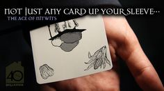 The Ace of Nitwits.  What's up your sleeve?