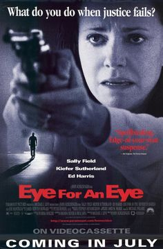 Eye for an Eye (1996.)   I caught this one on the CW the other afternoon.   I remember seeing it in the theaters when it came out.   Kiefer Sutherland really creeped me out in this one.   #Philip Baker Hall    #Olivia Burnette   #Beverly D'Angelo   #Sally Field   #Ed Harris   #Erika Holzer   #Alexandra Kyle   #Joe Mantegna   #John Schlesinger   #Kiefer Sutherland