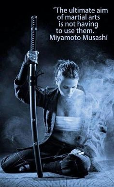 'The ultimate aim of martial arts is not having to use them.' -Miyamoto Musashi Master Self-Defense to Protect Yourself Judo, Jiu Jitsu, Kung Fu, Samurai Girl, Female Samurai, Female Ninja, Bushido, Martial Arts Quotes, Aikido Martial Arts