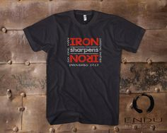"""IRON sharpens IRON"" - Proverbs 27:17 - Bible Words to Live By - T-Shirt by ENDUdesigns"