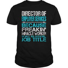 (Tshirt Design) Awesome Tee For Director Of Employer Services [TShirt 2016] Hoodies, Funny Tee Shirts
