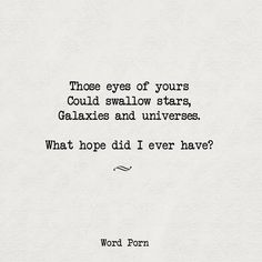 What hope did I ever had?