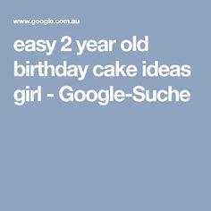 easy 2 year old birthday cake ideas girl - Google-Suche