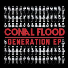 Conal Flood - Conal Flood Generation - EP - http://minimalistica.biz/conal-flood-conal-flood-generation-ep/