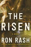 The risen : a novel / Ron Rash.