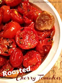 A Healthy Makeover: Roasted Cherry Tomatoes