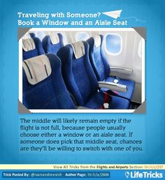 lifetrickscom:  Tired of being Cramped up like a Sardine on all of your Flights? Well then here is a hack for you! 2 Catches though, you need to be traveling with someone and the flight cant be full. haha the perfect storm! Tag or share this post with someone you plan on trying this out with. Checkout the Community for Life Hackers: www.LifeTricks.com View More Travel Hacks: www.LifeTricks.com/Travel