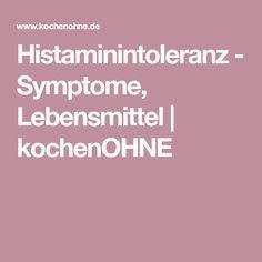 Histaminintoleranz - Symptome, Lebensmittel   kochenOHNE