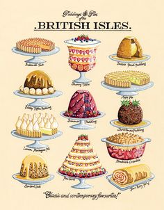 Puddings and Pies Signed Print Pudding and Pies of the British Isles by Kelly Hall British Bake Off Recipes, Great British Bake Off, British Baking Show Recipes, British Desserts, Summer Pudding, Bakewell Tart, Pudding Pies, Vintage Recipes, Vintage Food