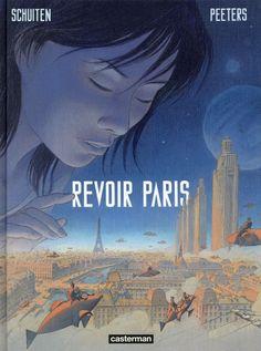 Revoir paris tome 1 (Schuiten, Peeters) - Ed. Casterman 2014