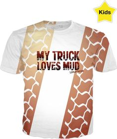 Have you seen this? Kids my truck Lov... - click through http://loveanddesign.com/products/kids-my-truck-loves-mud-off-road-trucking-t-shirt-double-sided?utm_campaign=social_autopilot&utm_source=pin&utm_medium=pin