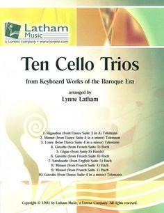 Ten Cello Trios from Keyboard Works of the Baroque Era