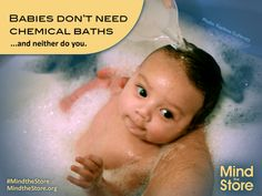 This ad aired in Times Square and it says it all: Babies don't need chemical baths, and neither do you.