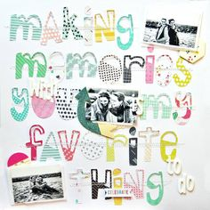 Scrapbooking Layouts, Scrapbook Pages, Yellow Words, Foam Letters, Spring Photos, New Backgrounds, Beautiful Fonts, Making Memories, Ink Pads