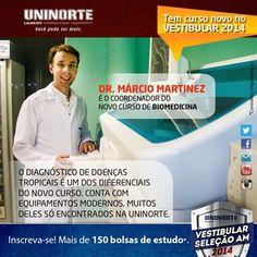 Conheça o coordenador do novo curso de Biomedicina da UniNorte, Dr. Márcio Martinez.  Inscrições abertas para o Vestibular Seleção 2013: http://www.uninorte.com.br São mais de 150 bolsas entre integral e parcial. Prova dia 13.10.  #vestibular #uninorte