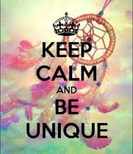 ♛ KEEP CALM ♛ AND BE UNIQUE
