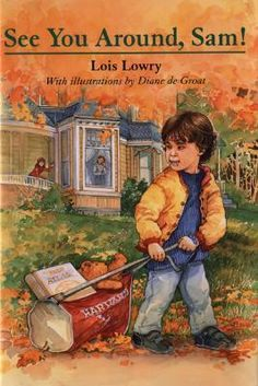 See You Around, Sam! by Lois Lowry (1996)