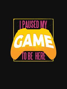 Games Fo, Word Games, Mo Design, Gamer Gifts, Sale Poster, I Am Game, Some Fun, Classic T Shirts, Poster Prints