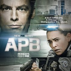 A.P.B. (FOX-February 6, 2017 ~ ) TV series. Gideon Reeves' best friend is murdered, the killer remains at large, the billionaire engineer doesn't stop at demanding justice. Gideon puts up millions of dollars of his own fortune to take over the 13th District and make it a private police force with the most advanced crime-fighting center.