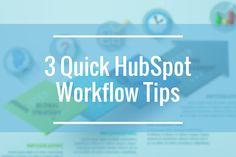 3 HubSpot Workflow Tips