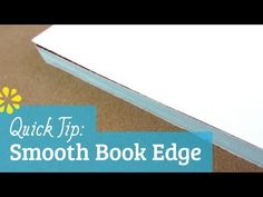 Quick Tip: How to Smooth Book Edge