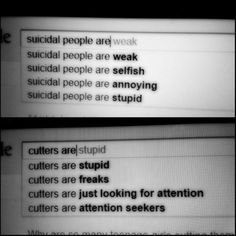 Suicidal people want the pain to end. Cutters want to feel something. No one is weak. Everyone is valid. And for surviving in a world like this they are strong. I understand the reasons for wanting to, but please, stop cutting, don't kill yourself. Live. It's hard and sometimes it really sucks but I promise it is worth it.