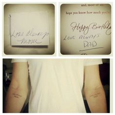 #tattoo, Mother and Father's signatures, Father's coming from the last birthday card he received two months before he passed away.