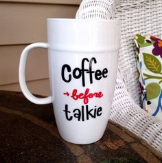 Coffee Mug  Coffee Before Talkie by Useless2Unique on Etsy
