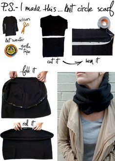 "To create your own DIY circle scarf, simply cut off the bottom half of your sweater, hem the raw edge with Gorilla Tape by sticking halfway down, and folding over to seal.  After completely ""hemmed"", roll underneath several times to hide the tape and create a soft edge."