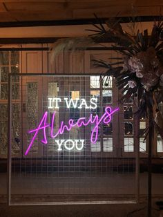 It was always you neon sign - prop hire from The Word Is Love