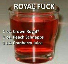 This cocktail 🍸 is the Royal 👑 Fuck - 1 oz. Peach 🍑 Schnapps, and 1 oz. Liquor Drinks, Cocktail Drinks, Bourbon Drinks, Holiday Drinks, Summer Drinks, Alcohol Recipes, Non Alcoholic, Popular Alcoholic Drinks, Alcoholic Beverages