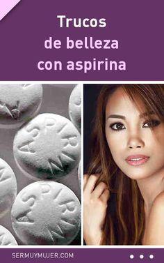 Trucos de belleza con aspirina