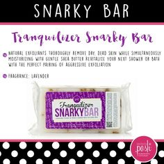 Love Lavendar? Unwind while you exfoliate dry dead skin. Calm and smooth away the trooubles of your day Perfectly Posh Tranquilizer Snarky Bar $15 www.poshmetime.com