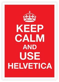 HELVETICA saves a lot of designer's life.