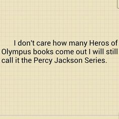 Nope. I call it the Heroes of Olympus series. I just group them together and call 'em my Percy books.
