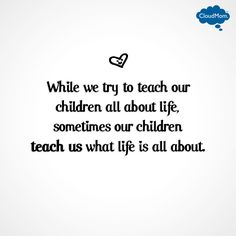 My Kids Discover a New Place, I Rediscover Them Quotes For Kids, Family Quotes, Quotes To Live By, Favorite Quotes, Best Quotes, Funny Quotes, Blessed Family, Child Teaching, Feel Good Quotes