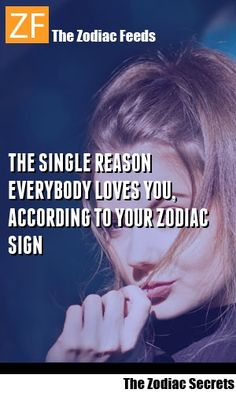 The Single Reason Everybody Loves You, According To Your Zodiac Sign
