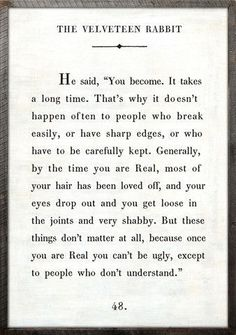 """The Velveteen Rabbit...""""you become"""""""