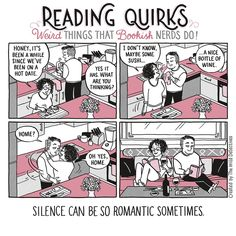 Reading Quirks No. 23 - Silence can be so romantic sometimes. - Reading Quirks webcomic. It covers all the strange things people do or are capable of doing when books are on top of their life priorities. the webcomic is created by the team from the Dallas-based bookstore The Wild Detectives