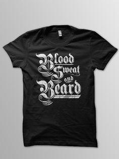 Blood, Sweat & Beard Print on American Apparel 2001 Crew Neck Shirt on Etsy, $20.00