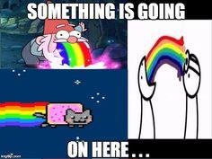 Will's rainbow meme   SOMETHING IS GOING ON HERE . . .   image tagged in rainbows,nyan cat,asdf movie,shmebulock,gravity falls   made w/ Imgflip meme maker