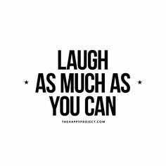 Remember to laugh often.