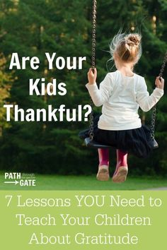 Are you intentionally teaching your kids to be grateful? Here are 7 ways you can begin teaching your children gratitude today!