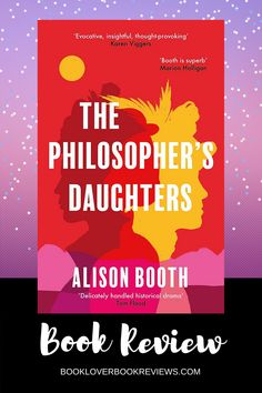 The Philosopher's Daughters by Alison Booth is captivating and thought-provoking historical fiction tackling discrimination with artistic impact. Read on for my full review.  #historical #romance #drama #Australia #England #outback #discrimination #racism #suffragists #womensrights