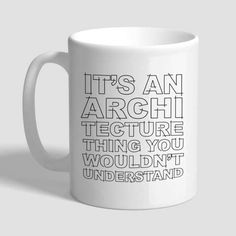It's An Architecture Thing You Wouldn't Understand, Architect Mug, Architect Gift, Architect Gifts For Men, Architect Gifts For Women