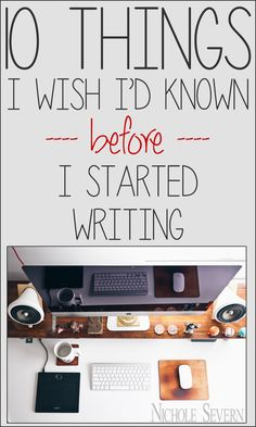 10 Things I Wish I'd Known Before I Started Writing | #writingtips #writingcraft #writing